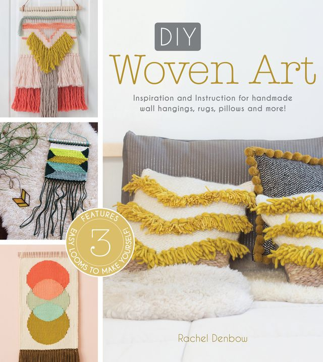 DIY Woven Art-Inspiration and Instruction for Handmade Wall Hangings, Rugs, Pillows, and More! A great resource for beginners with step-by-step photos that walk you through each project